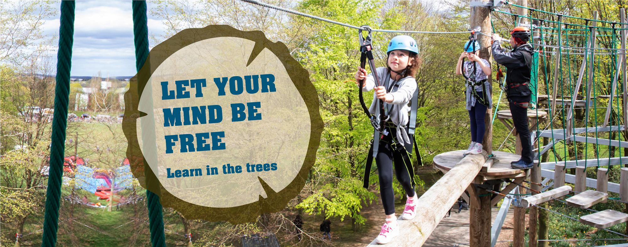 A photo showing a girl using the high ropes with the message 'Let your mind be free'.